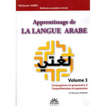 Apprentissage de la Langue Arabe - Vol 3 - Conjugaison et Grammaire 2 - Compréhension et Expression - Edition Sabil