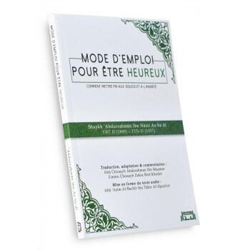 Mode D'Emploi Pour Etre Heureux, Comment Mettre Fin aux Soucis et à L'Anxiété - Edition AlBidar