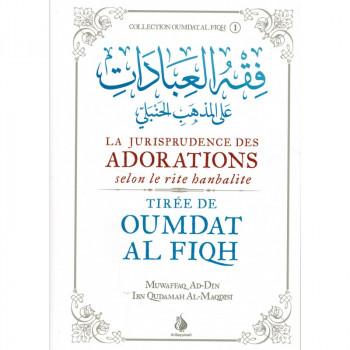 La jurisprudence des adorations selon le rite hanbalite - Omdat Al Fiqh - Français et Arabe - Edition Al Bayyinah