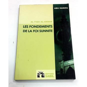 Les Fondements de la Foi Sunnite - Al Fiqh Al Akbar - Abu Hanifa - Edition Sabil