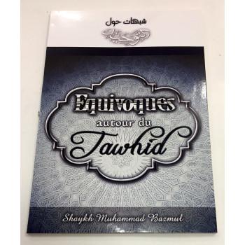 Equivoque Autour du Tawhid - Shaykh Bazmul - Edition Dar Al Khayr