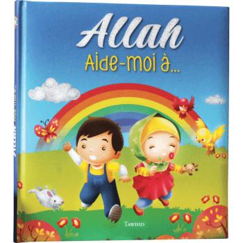 ALLAH Aide Moi à ... - Edition Tawhid