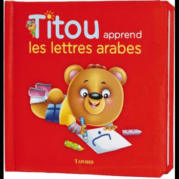 Titou Apprend Les Lettres Arabes - Edition Tawhid