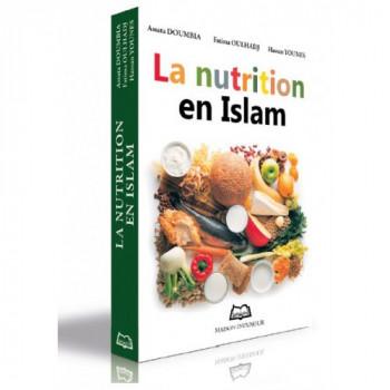 La Nutrition en Islam – Diététiciennes-Nutritionniste Expérimentées – Edition Ennour