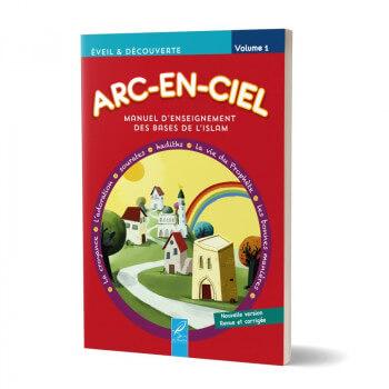 Arc-En-Ciel Volume 1 - Nouvelle Version - Revue et Corrigées - Edition Al Hadith