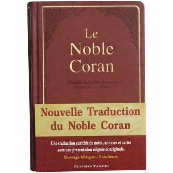 Le Noble Coran - Nouvelle Traduction - Français /Arabe - FORMAT MOYEN 14.50 x 21.50 cm - Edition Tawhid