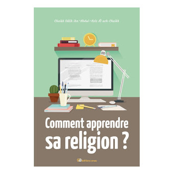 Comment Apprendre Sa Religion ? - 3 Conférences de Cheikh Salih Al-Cheikh - Edition Anas