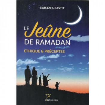 Le Jeûne Du Ramadan - Ethique Et Préceptes - Edition Renouveau