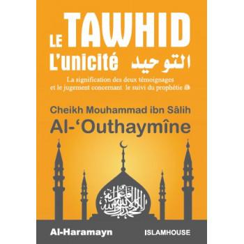 Le Tawhid - L'Unicité - Cheikh Al Outhaymine - Livre de Poche - Edition Al Haramayn et IslamHouse