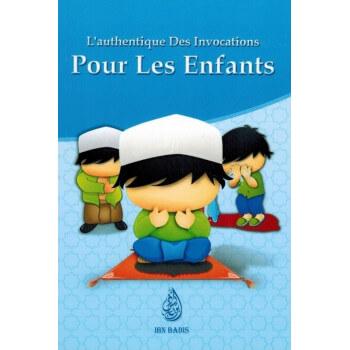 L'Authentique des Invocations Pour les Enfants - Editions Ibn Badis