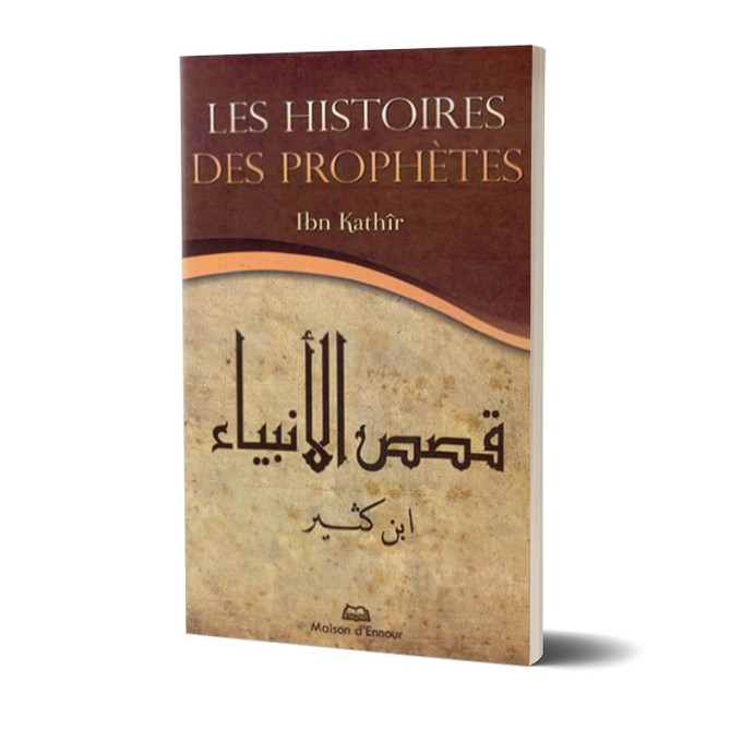 Les Histoires des Prophètes - Format de Poche - Ibn Khathir - Edition Ennour