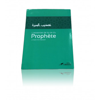 L'Essentiel de la Vie du Prophète (Saw) - Imam An-Nawawi - Edition Tawbah