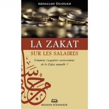 La Zakat sur les Salaires - Comment s'Acquitter Correctement de la Zakat Annuelle ? - Edition Maison d'Ennour