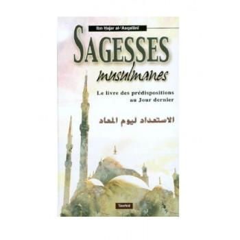 Sagesse Musulmane - Le Livre des Prédispositions au Jour Dernier - Cheikh Ibn Hajar Al Asqalani - Edition Tawhid