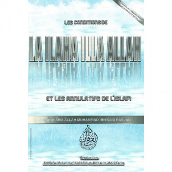 Les Conditions de La Ilaha Illa Allah et les Annulatifs - Cheikh Raslan - Edition Al Furqan