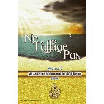 Ne t'Afflige Pas - Cheikh Raslan - Edition Al Furqan