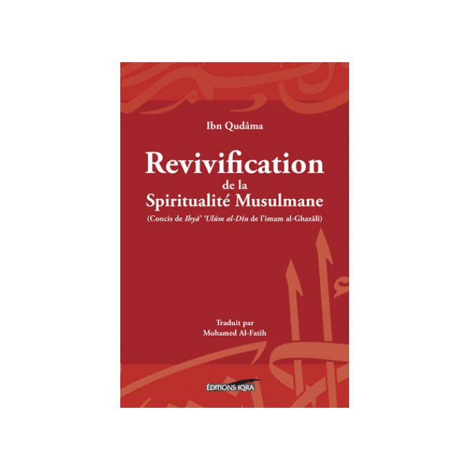 Revivification de la Spiritualité Musulmane - Ibn Qudama - Edition Iqra