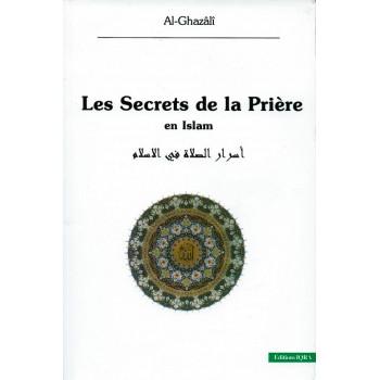 Les Secrets de la Prière en Islam - Al Ghazali - Edition Iqra