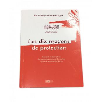 Les Dix moyens de Protection - Ibn Qayyim Al Jawsiyya - Edition La Ruche