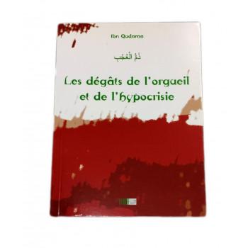 Les Dégàts de l'Orgeuil et de l'Hypocrisie - Ibn Qudama - Edition La Ruche