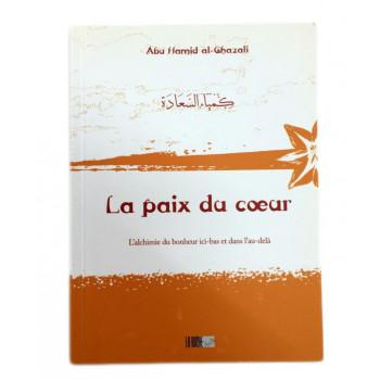 La Paix du Coeur - Abu Hamid Al Ghazali - Edition La Ruche