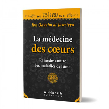 La Médecine des Cœurs - Ibn Qayyim Al Jawziyya - Edition Al Hadith