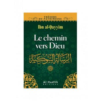 Le Chemin Vers Dieu - Ibn Qayyim - Edition Al Hadith