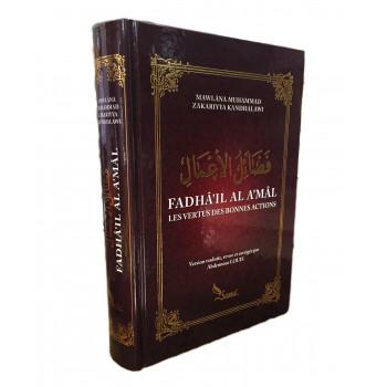 Fadhâ'il al a'mâl - Les Vertus des Bonnes Actions - Zakariyya Kandhalawi - Edition Sana