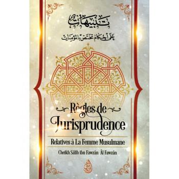 Règles de Jurisprudence Relatives à la Femme Musulmane - Shaykh Al-Fawzân - Edition Ibn Badis