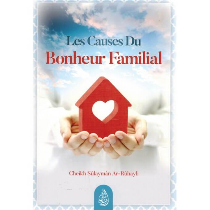 Les Causes du Bonheur Familial - Shaykh Ar-Rûhayli - Edition Ibn Badis