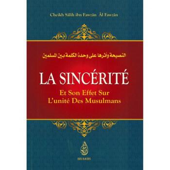 La Sincérité et son Effet sur l'Unité des Musulmans - Shaykh Al-Fawzân - Edition Ibn Badis