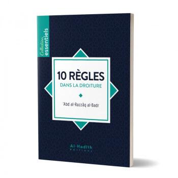 10 Règles dans la Droiture - Edition Al Hadith