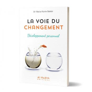 La Voie du Changement - Développement Personnel - Edition Al Hadith