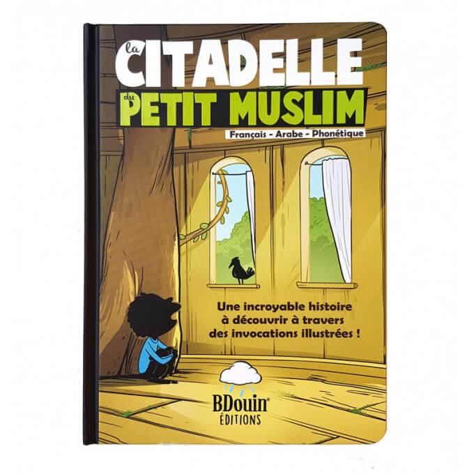 Citadelle du Petit Muslim - Français Arabe Phonétique - Edition du Bdouin