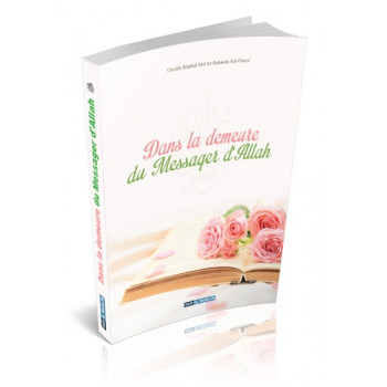 Dans la Demeure du Messager d'Allah - Edition Dar Al Muslim