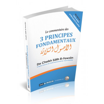 Le Commentaire des 3 Principes Fondamentaux - Cheikh Fawzan - Edition Dar Al Muslim
