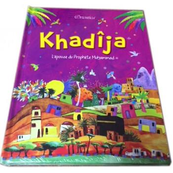 Khadija, L'Epouse du Prophète Muhammad - Edition Goodword et Orientica