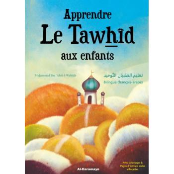Apprendre le Tawhid aux Enfants - Bilingue Arabe et Français - Edition Al Haramayn
