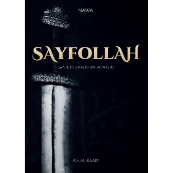 Sayfollah La Vie de Khalid Ibn El Walid - Edition Nawa