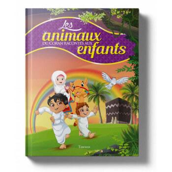 Les Animaux du Coran Racontés aux Enfants - Edition Tawhid