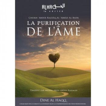 La Purification de l'Ame - Cheikh 'Abdel-Mohsin Al-'Abbâd Al-Badr - Edition Dine Al Haqq