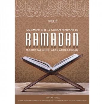 Comment Lire le Coran Pendant le Ramadan - Cheikh Ahmad bin Yahyâ An-Najmî - Edition Dine Al Haqq