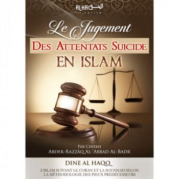 Le Jugement des Attentats Suicides en Islam - Cheikh 'Abdel-Mohsin Al-'Abbâd Al-Badr - Edition Dine Al Haqq