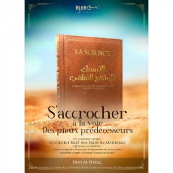S'Accrocher la Voie Des Pieux Prédécesseurs - De Cheikh Rabî' bin Hâdî Al-Madkhalî - Edition Dine Al Haqq