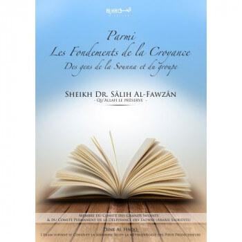 Parmi les Fondements de la Croyance des Gens de la Sounna et du Groupe - Sheikh Al-Fawzan Al-Jaami - Edition Dine Al Haqq