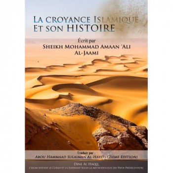 La Croyance Islamique et son Histoire - Sheikh Mohammad Amaan 'Ali Al-Jaami - Edition Dine Al Haqq