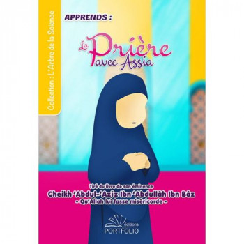 Apprendre la Prière avec Assia - Edition Porfolio