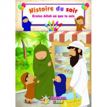 Histoire du Soir - Crains Allah ou que Tu Sois - Edition Athariya Kids