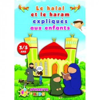 Le Halal et le Haram Expliqués aux Enfants - 3 à 5 ans - Edition Athariya Kids