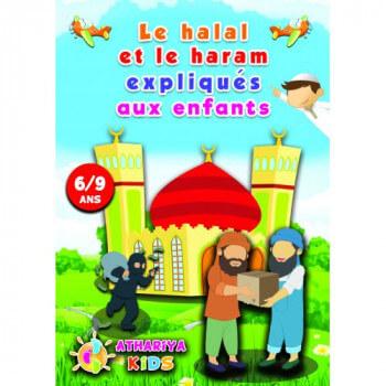 Le Halal et le Haram Expliqués aux Enfants - 6 à 9 ans - Edition Athariya Kids